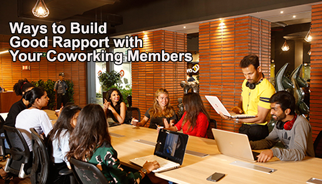 Ways to Build a Good Rapport with Your Coworking Members