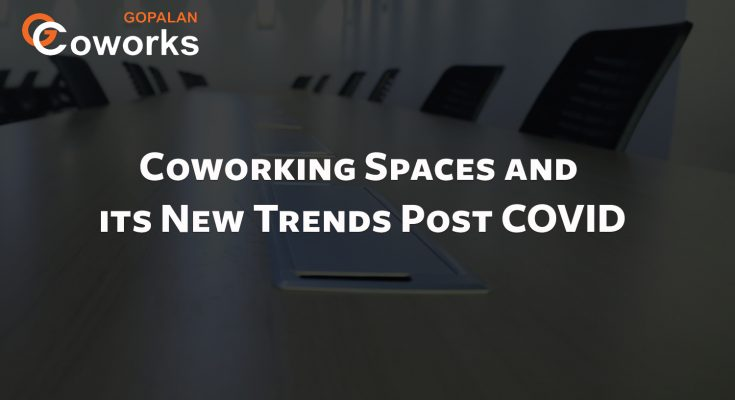 Coworking Spaces New Trends Post COVID